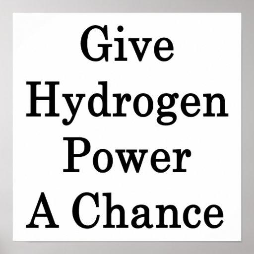 Dé a poder del hidrógeno una oportunidad posters