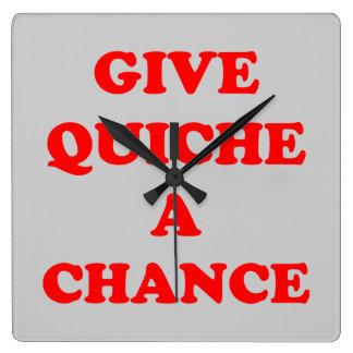 'Dé a quiche un Chance Reloj Cuadrado