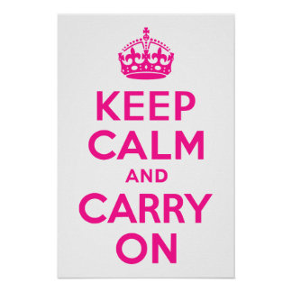 De color rosa oscuro guarde la calma y continúe poster