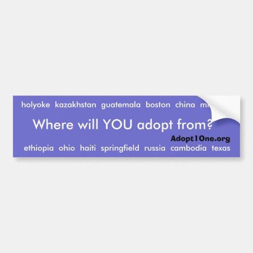 ¿De dónde USTED adoptará? Etiqueta De Parachoque