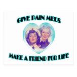 Dé el dolor Meds-Hacen un amigo para la vida Tarjeta Postal