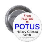 De FLOTUS a POTUS HILLARY CLINTON 2016 Pin