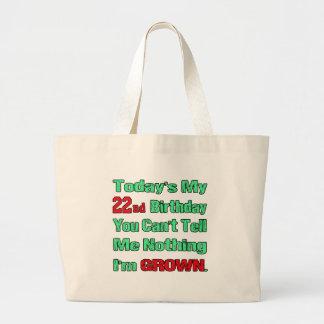 De hoy mi 22do cumpleaños bolsa tela grande