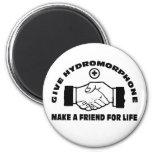 Dé Hydromorphone- hacen a un amigo para la vida Imanes De Nevera