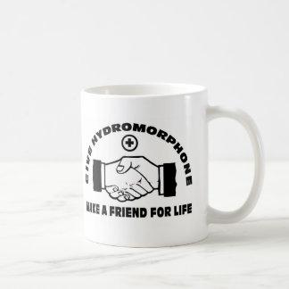 Dé Hydromorphone- hacen a un amigo para la vida Taza Clásica