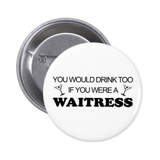 De la bebida camarera también - pin redondo 5 cm
