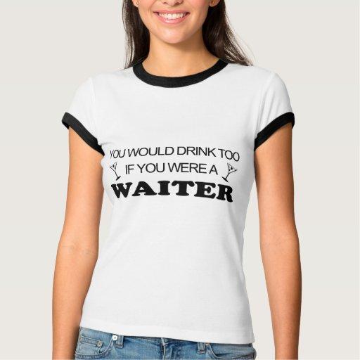 De la bebida camarero también - tshirts