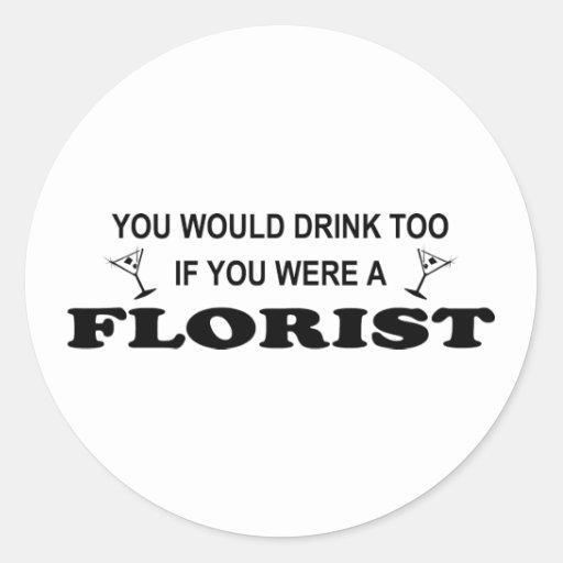 De la bebida florista también - pegatina redonda