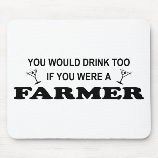 De la bebida granjero también - tapete de ratón