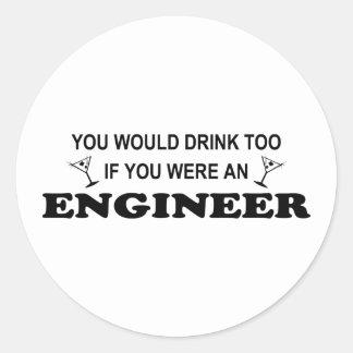 De la bebida ingeniero también - pegatina redonda