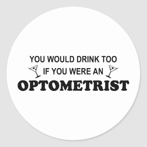 De la bebida optometrista también - pegatina redonda