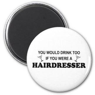 De la bebida peluquero también - imán redondo 5 cm