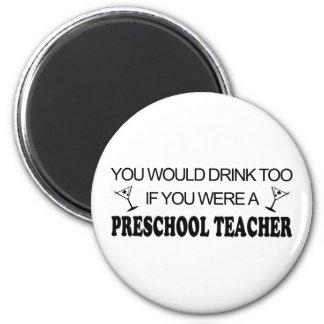 De la bebida profesor preescolar también - imán redondo 5 cm