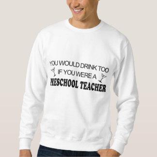 De la bebida profesor preescolar también - sudadera con capucha
