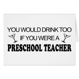 De la bebida profesor preescolar también - tarjeta de felicitación