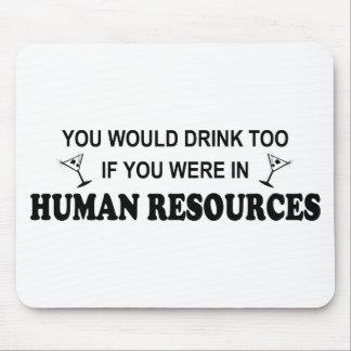 De la bebida recursos humanos también - alfombrilla de ratones