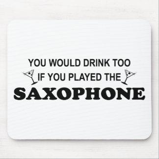 De la bebida saxofón también - mouse pad