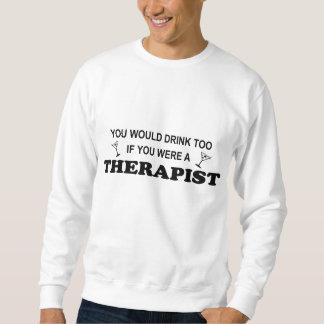 De la bebida terapeuta también - sudadera