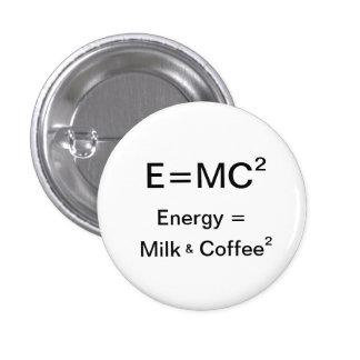 ² de la energía = de la leche y del café pin redondo 2,5 cm