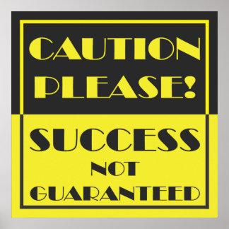 De la precaución éxito por favor no garantizado póster