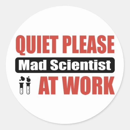 De la tranquilidad científico enojado por favor en pegatina redonda