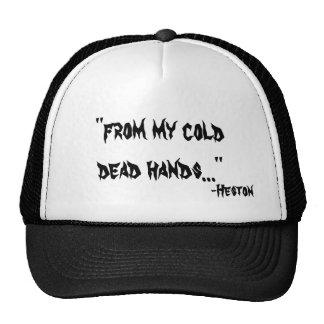 De mi casquillo frío de las manos muertas gorra