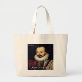 "de Montaigne ""Bedfellows"" Wisdom Quote Gifts Tote Bag"