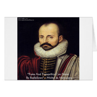 """de Montaigne """"Bedfellows"""" Wisdom Quote Gifts Greeting Cards"""