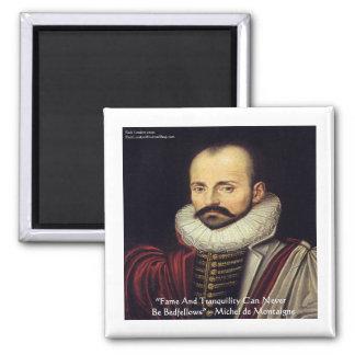 "de Montaigne ""Bedfellows"" Wisdom Quote Gifts Magnet"