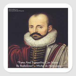 """de Montaigne """"Bedfellows"""" Wisdom Quote Gifts Stickers"""