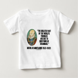 de Montaigne World's Troubles Questions Of Grammar T-shirt