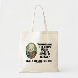 de Montaigne World's Troubles Questions Of Grammar Tote Bag