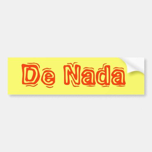 De Nada Car Bumper Sticker