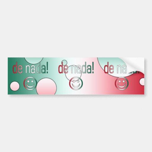 De Nada! Mexico Flag Colors Pop Art Car Bumper Sticker
