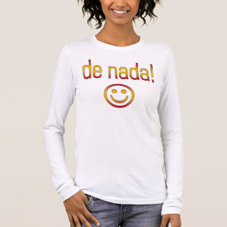 De Nada! Spain Flag Colors Long Sleeve T-Shirt