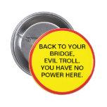 De nuevo a su puente, duende malvado. Usted no tie Pin