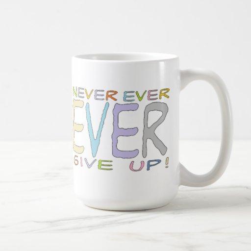 ¡Dé nunca nunca para arriba! - Taza de la dieta