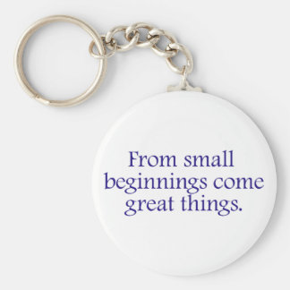 De pequeños principios vienen las grandes cosas llavero redondo tipo pin