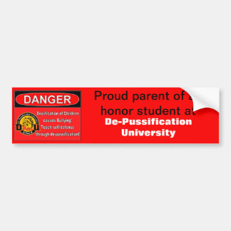 De Pussification University Official Product Bumper Stickers