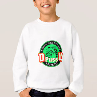 De Pussification University Official Product Sweatshirt