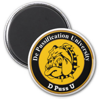 De Pussification University Official Products Magnet