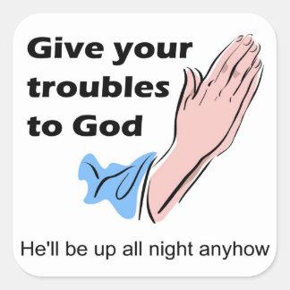 Dé sus problemas a dios. Él estará encima de toda Calcomanía Cuadrada Personalizada