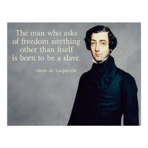 de Tocqueville Freedom Quote Poster