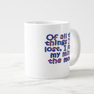 De todas las cosas que he perdido, yo falte mi taza de café gigante