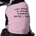 """De """"una madre soltera mi mamá - indirecta - indire camiseta de perro"""