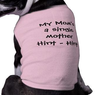 """De """"una madre soltera mi mamá - indirecta - indire playera sin mangas para perro"""