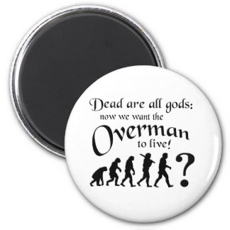 Dead are all Gods... 2 Inch Round Magnet