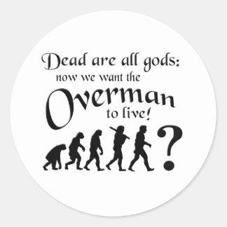 Dead are all Gods... Classic Round Sticker