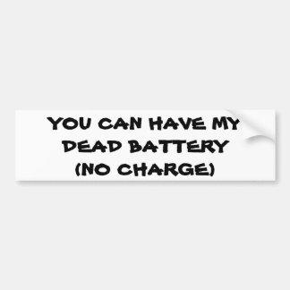 Dead Battery pun Car Bumper Sticker