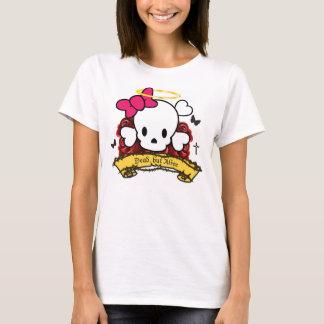 dead but alive!!!! T-Shirt